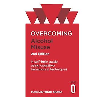 Overcoming Alcohol Misuse 2nd Edition by Marcantonio Spada