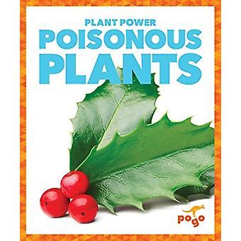 Poisonous Plants by Mari Schuh