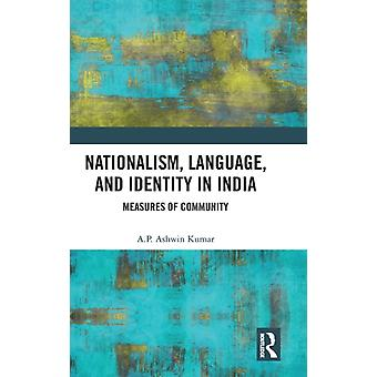 Nationalism Language and Identity in India  Measures of Community by Kumar & A P Ashwin