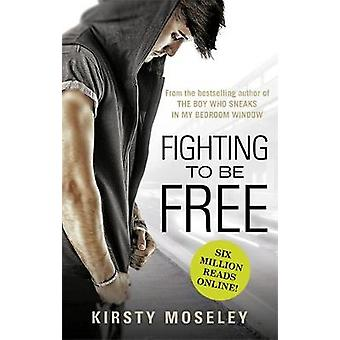Kämpar för att vara fri från Kirsty Moseley