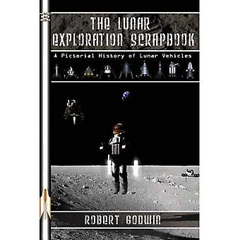 The Lunar Exploration Scrapbook (Apogee Books Space): A Pictorial History of Lunar Vehicles (Apogee Books Space) [Illustrated]