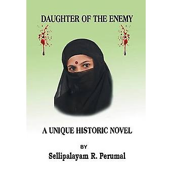Daughter of the Enemy A Unique Historic Novel by Perumal & Sellipalayam R.