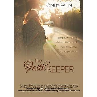 The Faith Keeper Long Down the Road Where Our Hearts Break by Palin & Cindy