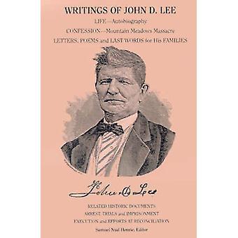 Kirjoituksia John D. Lee mukaan lukien hänen elämä kerta Silminnäkijöille että tärkeä tapahtuma Mormonin historia The Mountain Meadows massa by Henrie & Samuel Nyal & Jr.