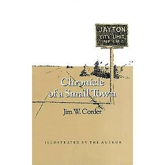 Chronicle of a Small Town von Corder & Jim W.