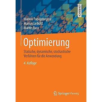 Optimierung  Statische dynamische stochastische Verfahren fr die Anwendung by Papageorgiou & Markos