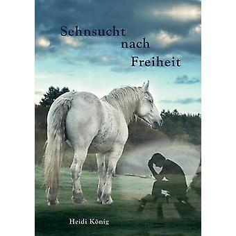 Sehnsucht nach Freiheit by Knig & Heidi