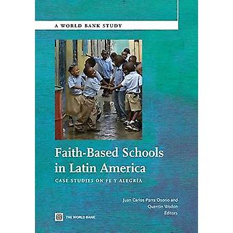 Escolas FaithBased na América Latina Estudos de Caso sobre Fe y Alegria por Osorio & Juan Carlos Parra