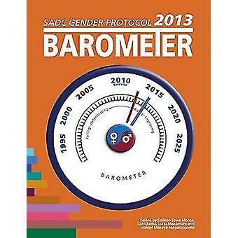 Sadc Gender Protocol 2013 Barometer by Morna & Colleen Lowe
