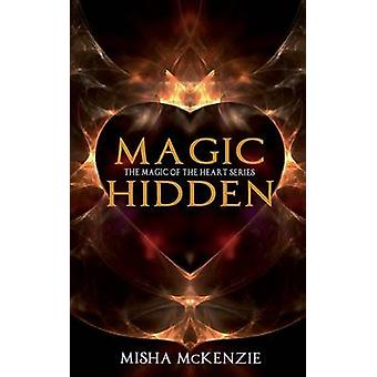 Magic Hidden by McKenzie & Misha