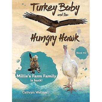 Turkey Baby and the Hungry Hawk by Wellner & Cathryn