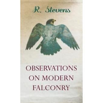 Observations on Modern Falconry by Stevens & R.