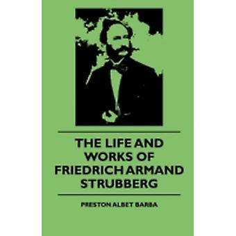 The Life And Works Of Friedrich Armand Strubberg by Barba & Preston Albet