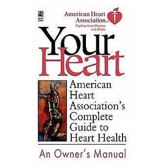 American Heart Associations Complete Guide to Hea American Heart Association by American Heart Association