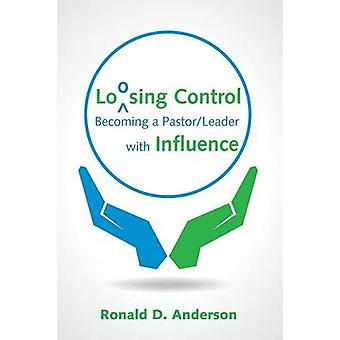 Loosing Control by Anderson & Ronald D.