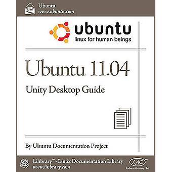 Ubuntu 11.04 Unity Desktop Guide by Ubuntu Documentation Project