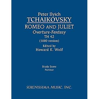 Romeo and Juliet 1880 version TH 42 Study score by Tchaikovsky & Peter Ilyich