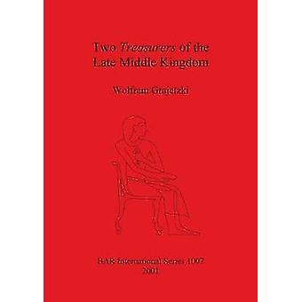 Two Treasurers of the Late Middle Kingdom by Grajetzki & Wolfram