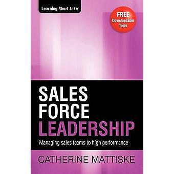 Sales Force Leadership by Mattiske & Catherine