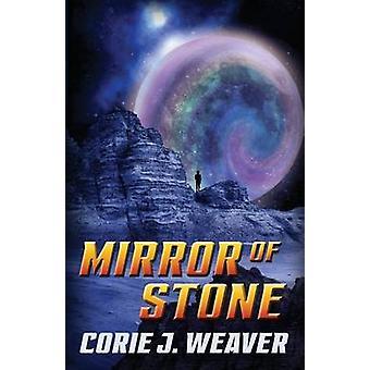 Mirror of Stone by Weaver & Corie J