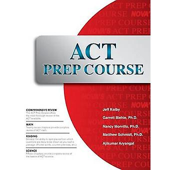 ACT Prep Course The Most Comprehensive ACT Book Available by Kolby & Jeff