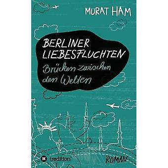Berliner Liebesfluchten par Ham et Murat