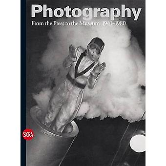 Photography - From the Press to the Museum 1941-1980 - Vol. III by Walt