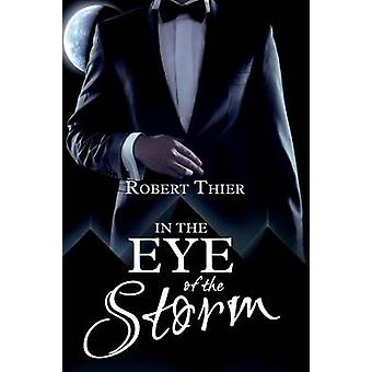 In the Eye of the Storm by Thier & Robert
