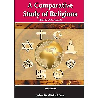 A Comparative Study of Religions. Second Edition by Mugambi & J.N.K.