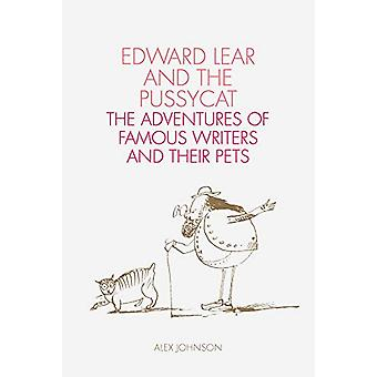 Edward Lear and the Pussycat - Famous Writers and Their Pets by Alex J