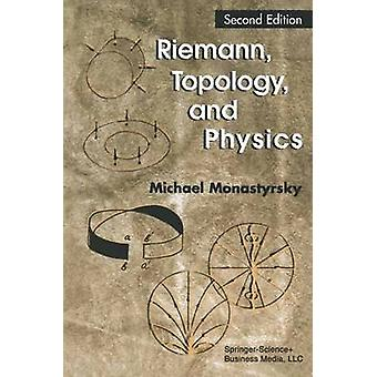Riemann - Topology - and Physics by Michael I. Monastyrsky - 97808176
