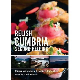 Relish Cumbria - Second Helping - Original Recipes from the Region's F