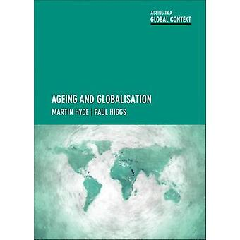 Ageing and Globalisation by Martin Hyde - Paul Higgs - 9781447322276