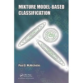 Mixture Model-Based Classification by Paul David McNicholas - 9781482