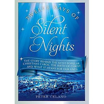 Twelve Days of Silent Nights - The story behind the most popular Chris