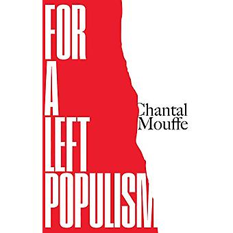 For a Left Populism by Chantal Mouffe - 9781786637567 Book