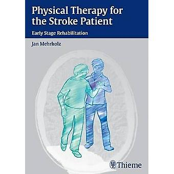 Physical Therapy for the Stroke Patient - Early Stage Rehabilitation b