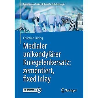 Medialer Unikondylarer Kniegelenkersatz - Zementiert - Fixed Inlay by