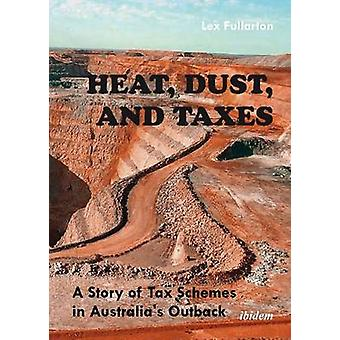 Heat - Dust & Taxes - A Story of Tax Schemes in Australia's Outback by