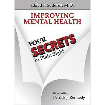 Improving Mental Health - Four Secrets in Plain Sight by Lloyd I. Sede