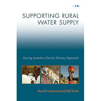 Supporting Rural Water Supply - Moving Towards a Service Delivery Appr