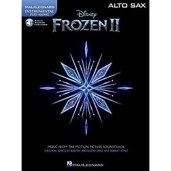 Disney Frozen 2  Alto Sax  Includes Downloadable Audio by By composer Kristen Anderson Lopez & By composer Robert Lopez