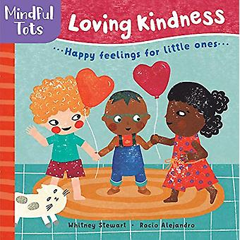 Mindful Tots Loving Kindness by Whitney Stewart - 9781782857495 Book