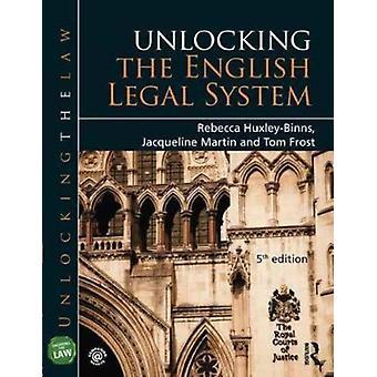 Unlocking the English Legal System by Rebecca HuxleyBinns