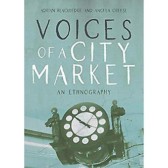 Voices of a City Market - An Ethnography by Adrian Blackledge - 978178