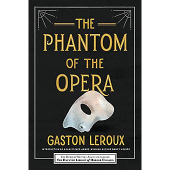 The Phantom of the Opera by Gaston Leroux - 9781492699682 Book