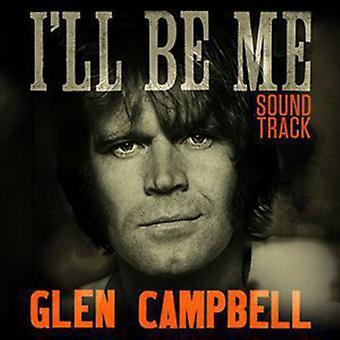 Glen Campbell I'Ll Be Me Soundtrack / O.S.T. - Glen Campbell I'Ll Be Me Soundtrack / O.S.T. [CD] USA import