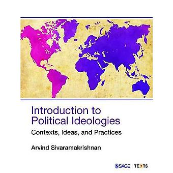 Introduction to Political Ideologies  Contexts Ideas and Practices by Arvind Sivaramakrishnan