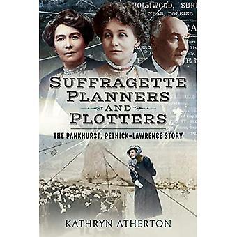 Suffragette Planners ja Plotters: Pankhurst/Pethick-Lawrence-tarina