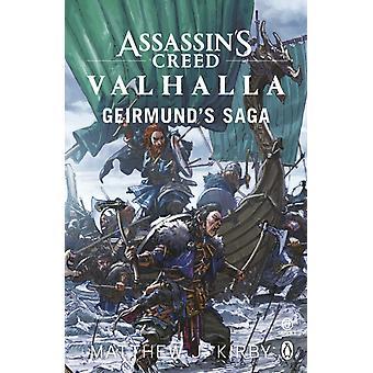 Salamurhaajat Creed Valhalla Geirmunds Saga, kirjoittanut Kirby & Matthew J.